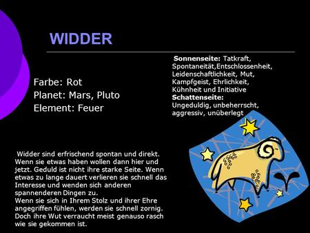 WIDDER Farbe: Rot Planet: Mars, Pluto Element: Feuer