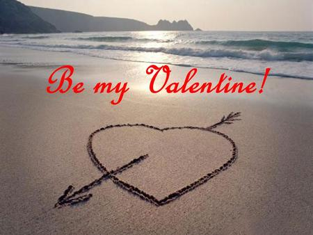 Be my Valentine!.