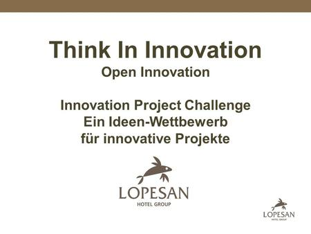 Think In Innovation Open Innovation Innovation Project Challenge Ein Ideen-Wettbewerb für innovative Projekte.