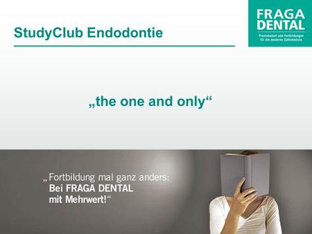 "StudyClub Endodontie ""the one and only""."