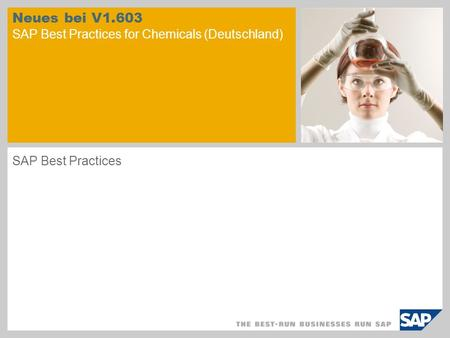 Neues bei V1.603 SAP Best Practices for Chemicals (Deutschland) SAP Best Practices.