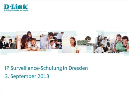 IP Surveillance-Schulung in Dresden 3. September 2013.