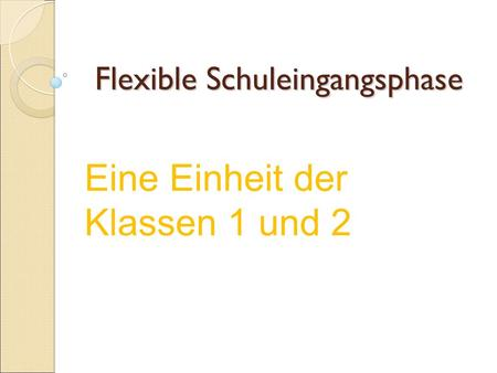 Flexible Schuleingangsphase