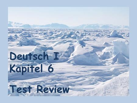 Deutsch I Kapitel 6 Test Review.