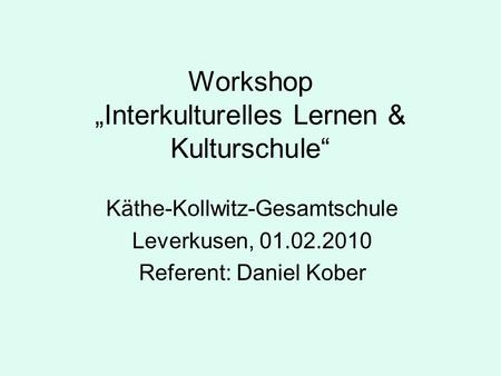 "Workshop ""Interkulturelles Lernen & Kulturschule"""