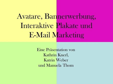 Avatare, Bannerwerbung, Interaktive Plakate und  Marketing