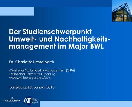 Dr. Charlotte Hesselbarth Centre for Sustainability Management (CSM)