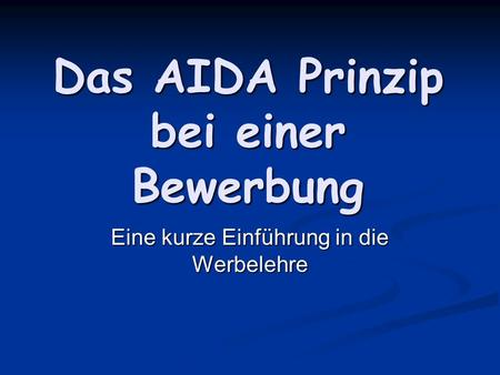 das aida prinzip bei einer bewerbung - Aida Bewerbung