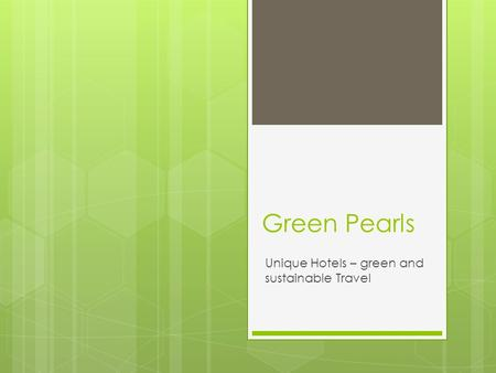 Green Pearls Unique Hotels – green and sustainable Travel.