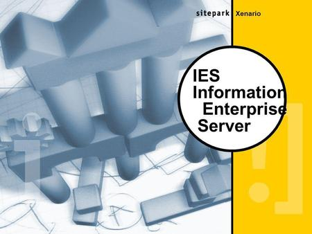 Xenario IES Information Enterprise Server. Xenario Information Enterprise Server (IES) Die neue Architektur des Sitepark Information Enterprise Servers.