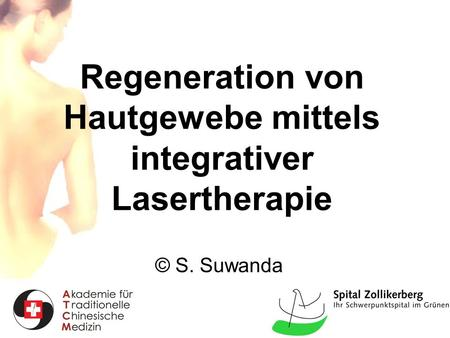 Regeneration von Hautgewebe mittels integrativer Lasertherapie