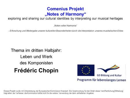 Comenius Projekt Notes of Harmony exploring and sharing our cultural identities by interpreting our musical heritages Noten voller Harmonie - Erforschung.