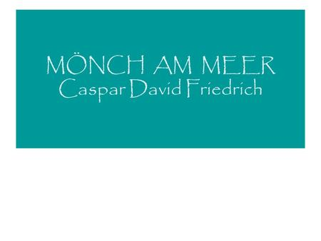MÖNCH AM MEER Caspar David Friedrich