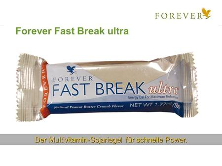 Der Multivitamin-Sojariegel für schnelle Power. Forever Fast Break ultra.