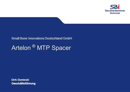 Artelon ® MTP Spacer Small Bone Innovations Deutschland GmbH