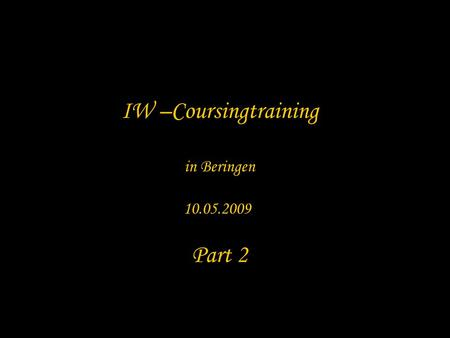 IW –Coursingtraining in Beringen 10.05.2009 Part 2.