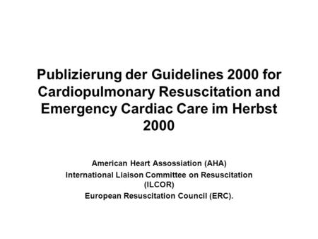 European Resuscitation Council (ERC).