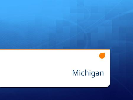 Michigan.