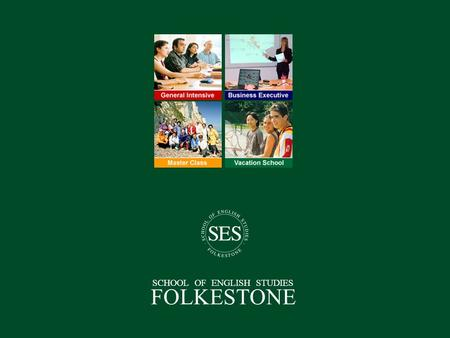 SCHOOL OF ENGLISH STUDIES FOLKESTONE. Einleitung Warum SES? Warum Folkestone? General Intensive Course Keyman Executive Course Master Class English Gardens.