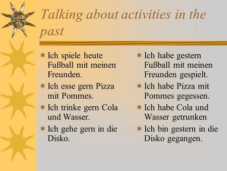 Talking about activities in the past