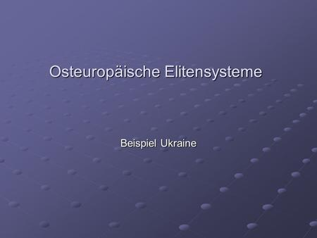 Osteuropäische Elitensysteme Beispiel Ukraine. Transformation of Ukraine Transition Paradigm (Carothers 2002) Transition Paradigm (Carothers 2002) Ukraine.