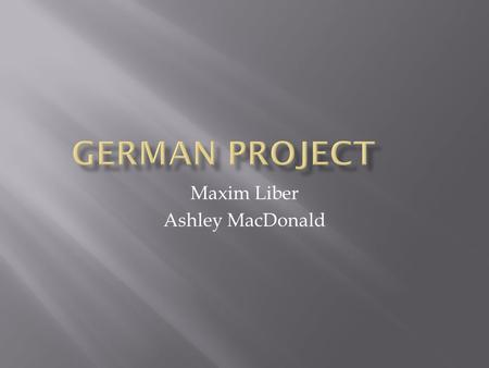 Maxim Liber Ashley MacDonald