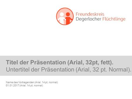 Titel der Präsentation (Arial, 32pt, fett). Untertitel der Präsentation (Arial, 32 pt. Normal). Name des Vortragenden (Arial, 14 pt, normal)
