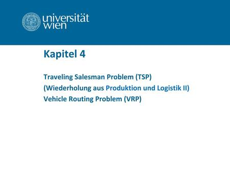 Kapitel 4 Traveling Salesman Problem (TSP)