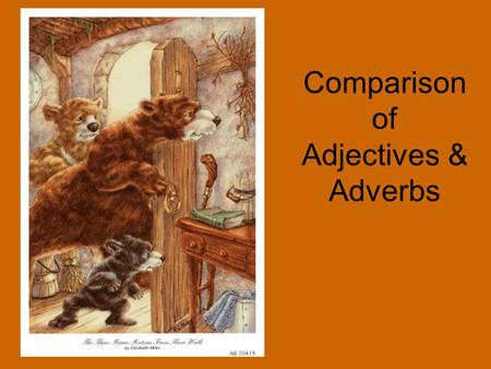 Comparison of Adjectives & Adverbs