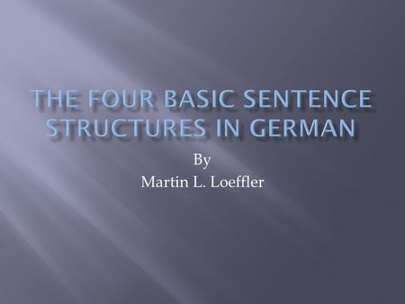 By Martin L. Loeffler.  The basic sentence has a subject and a verb.  The subject and verb need to be together.  The subject and verb need to agree.