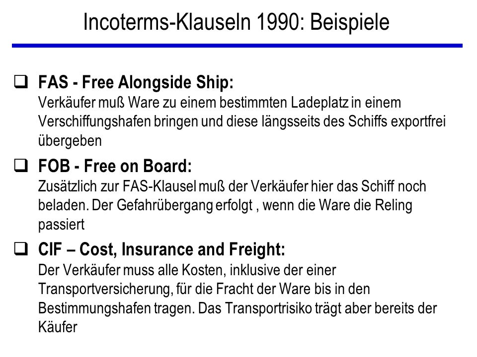 Incoterms-Klauseln 1990: Beispiele