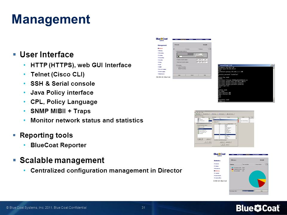 Management User Interface Scalable management Reporting tools