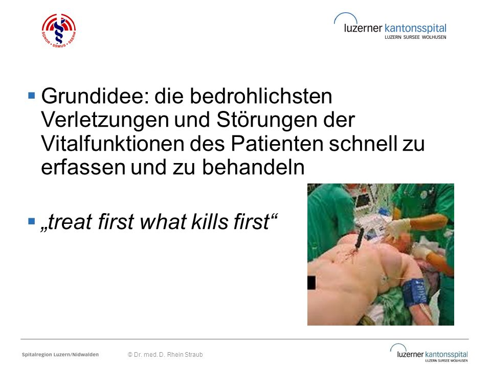 """treat first what kills first"