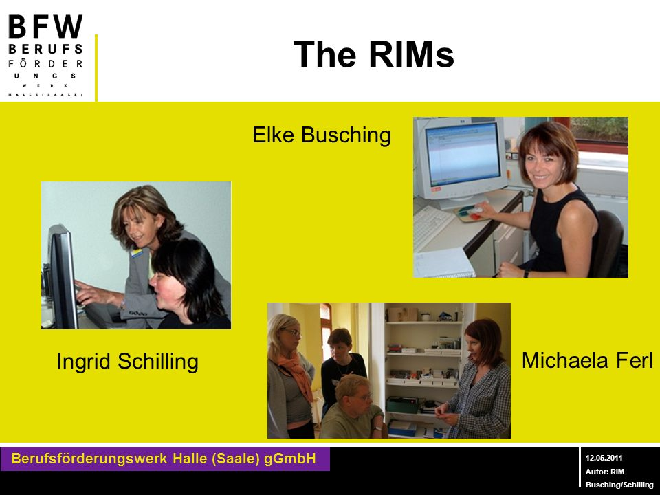 The RIMs Elke Busching Ingrid Schilling Michaela Ferl