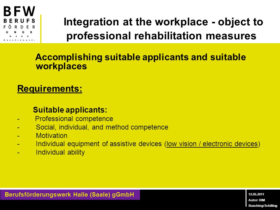 Integration at the workplace - object to professional rehabilitation measures