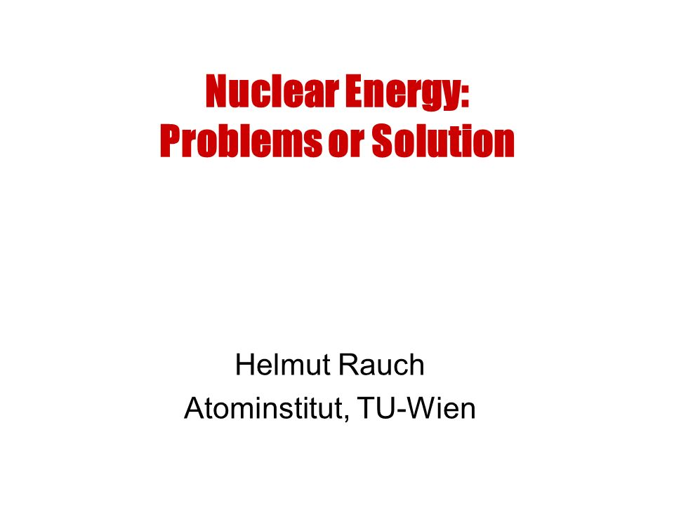 Nuclear Energy: Problems or Solution