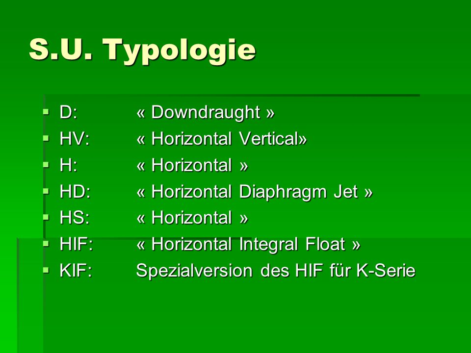 S.U. Typologie D: « Downdraught » HV: « Horizontal Vertical»