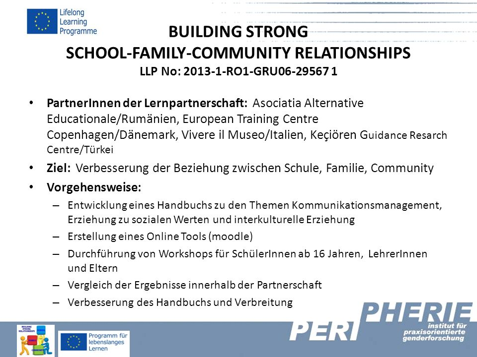 BUILDING STRONG SCHOOL-FAMILY-COMMUNITY RELATIONSHIPS LLP No: 2013-1-RO1-GRU06-29567 1