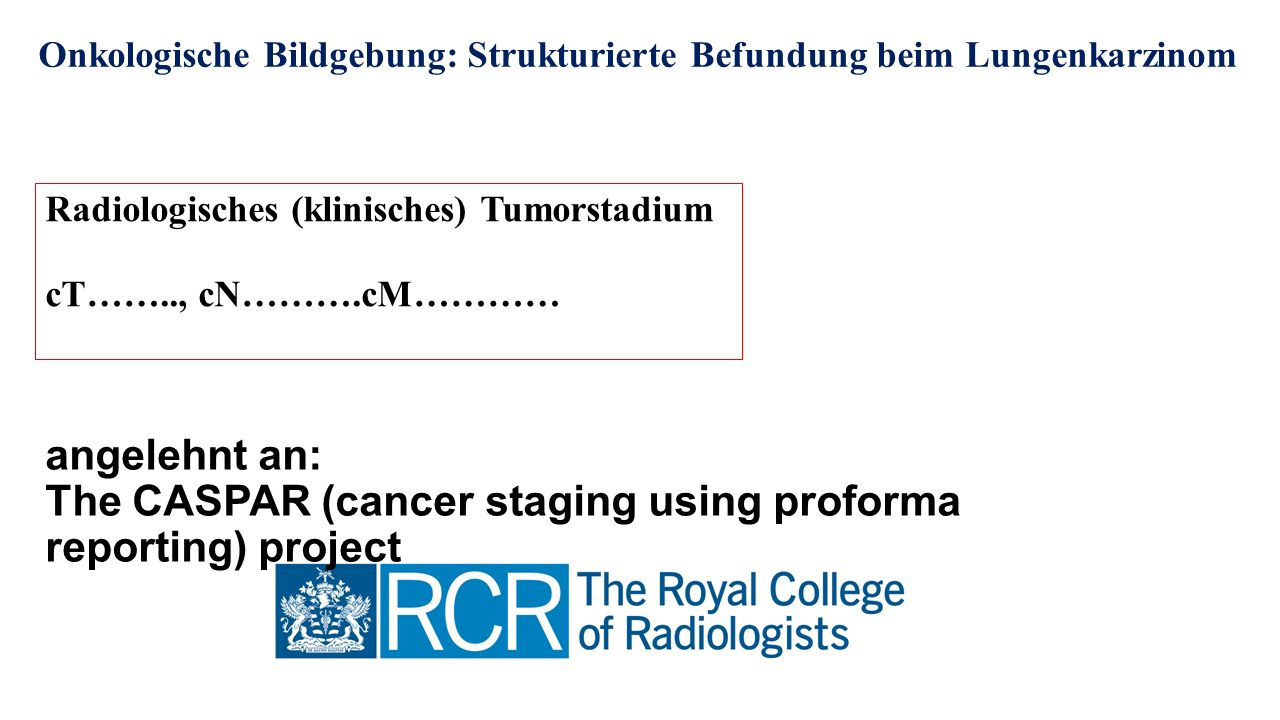 The CASPAR (cancer staging using proforma reporting) project