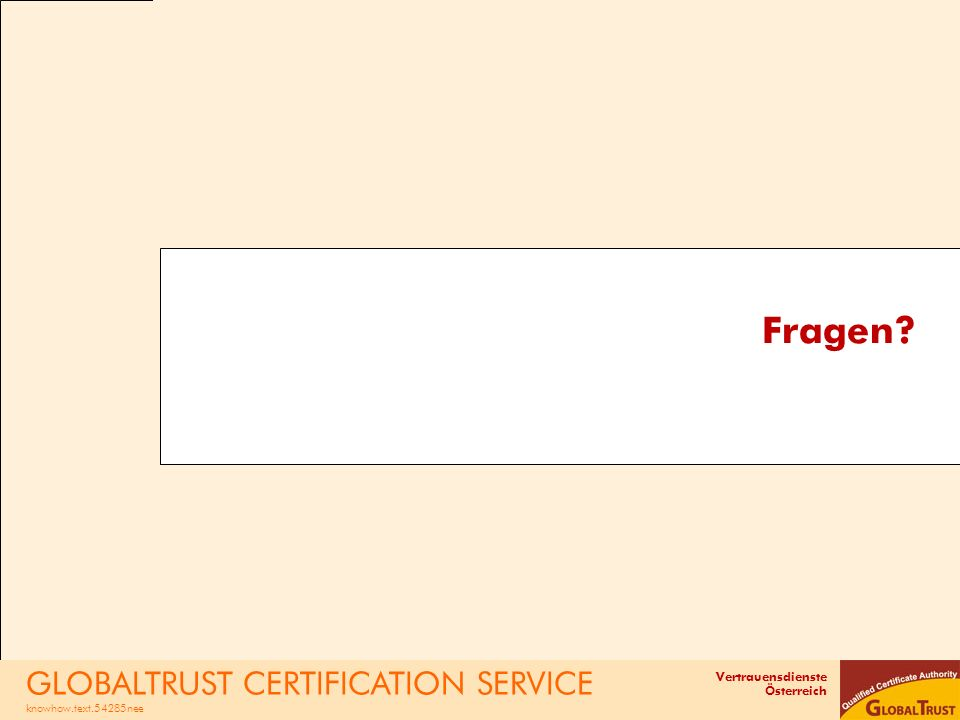 Fragen - GLOBALTRUST CERTIFICATION SERVICE knowhow.text.54285nee
