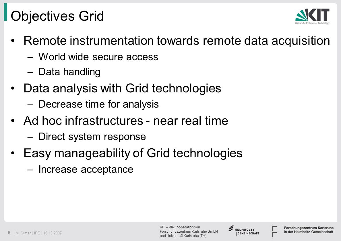 Objectives Grid Remote instrumentation towards remote data acquisition