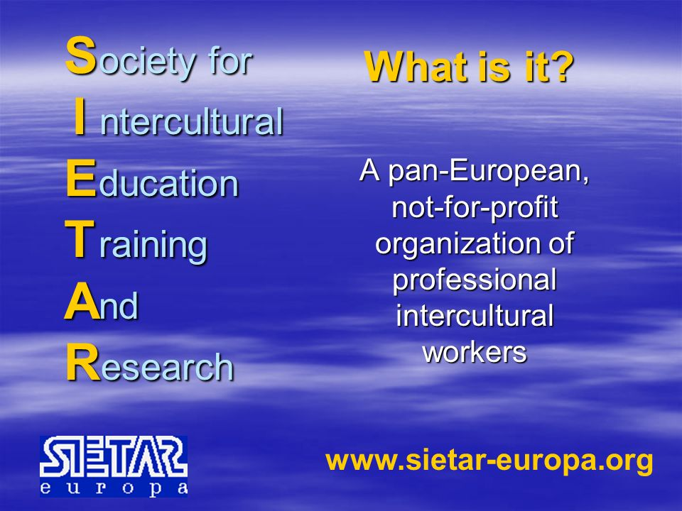 S ociety for I ntercultural E ducation T raining And Research