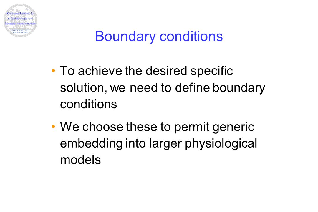 Boundary conditions To achieve the desired specific solution, we need to define boundary conditions.