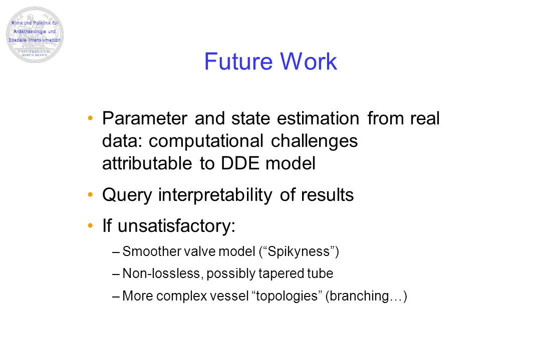 Future Work Parameter and state estimation from real data: computational challenges attributable to DDE model.