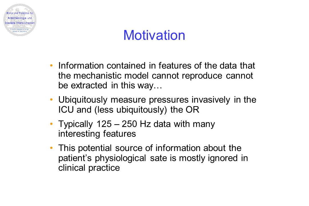 Motivation Information contained in features of the data that the mechanistic model cannot reproduce cannot be extracted in this way…