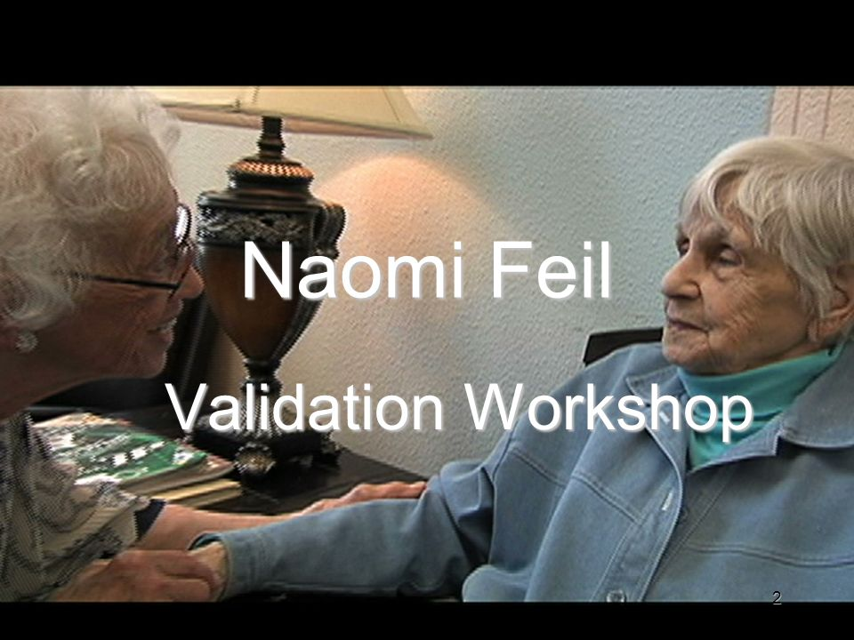 Naomi Feil Validation Workshop
