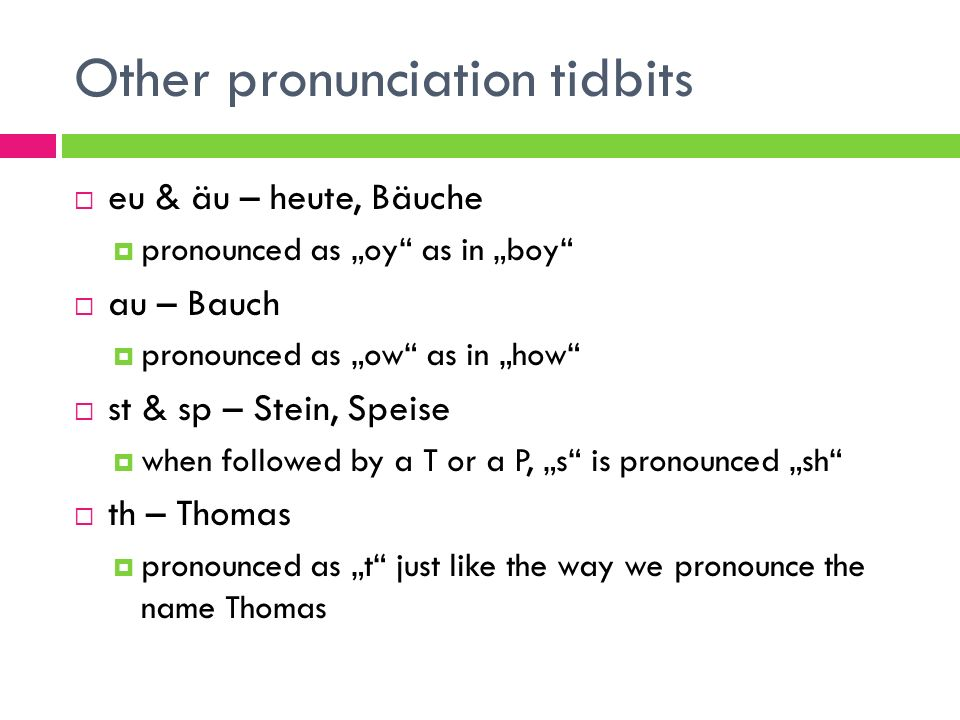 Other pronunciation tidbits