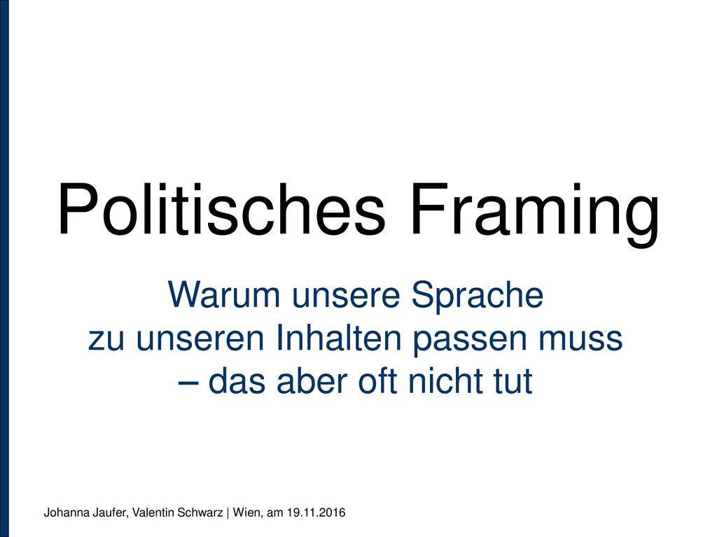 Politisches Framing Warum unsere Sprache zu unseren Inhalten passen ...