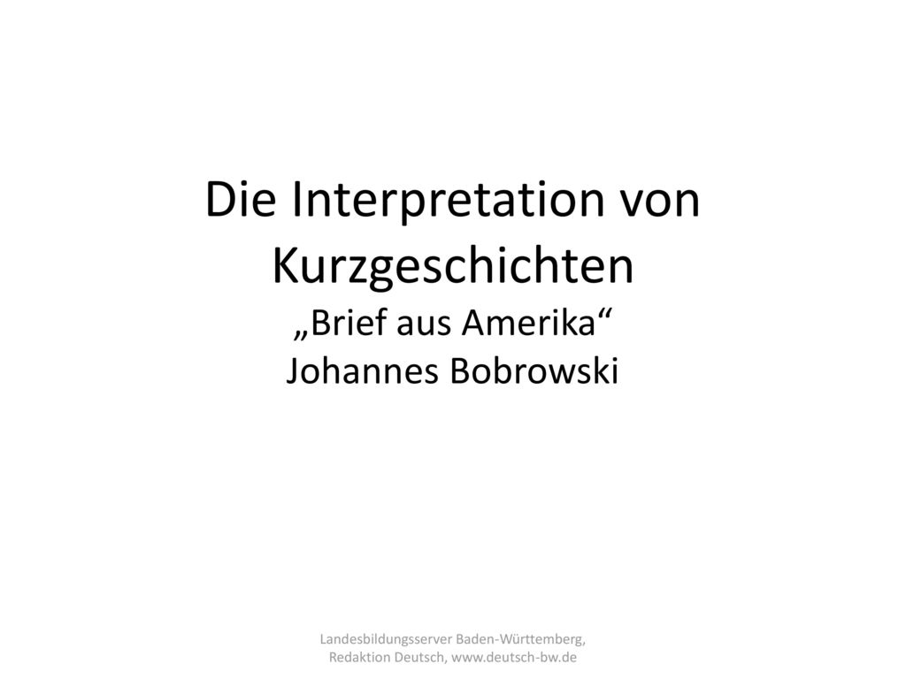Die Interpretation Von Kurzgeschichten Brief Aus Amerika Johannes