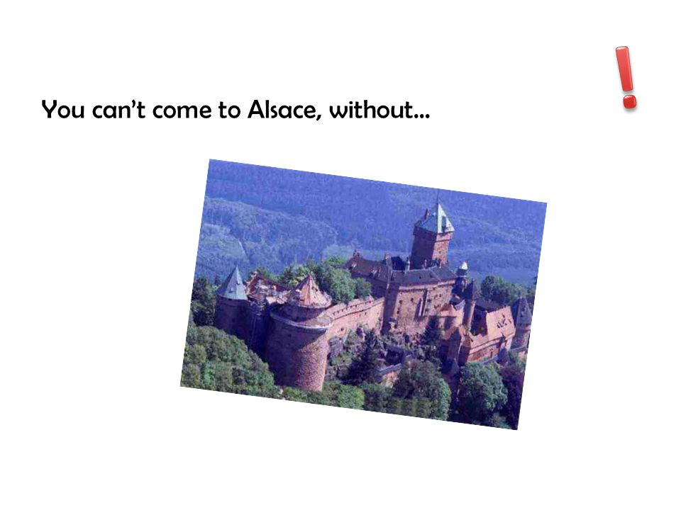 ! You can't come to Alsace, without…